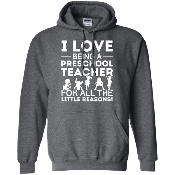 I Love being a Preschool Teacher for all the little reason  Hoodie 8 oz - TeachersLoungeShop - 3