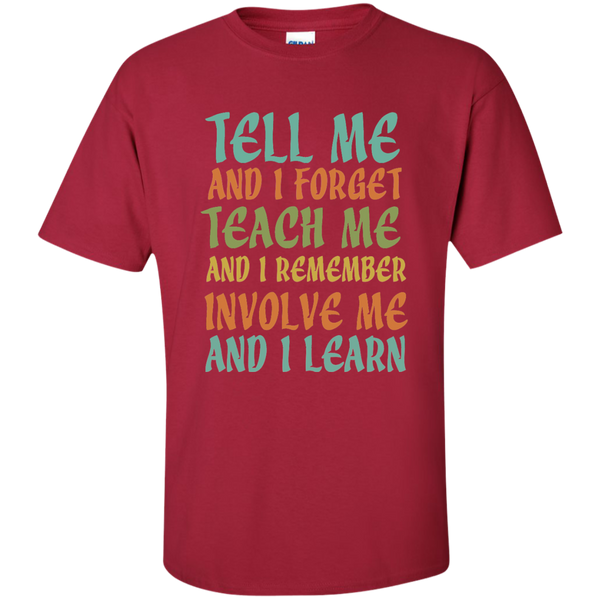 Tell Me and I Forget Teach Me and I Remember Involve Me and I Learn Cotton T-Shirt - TeachersLoungeShop - 3