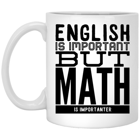 English is important but Math is importanter  Mug