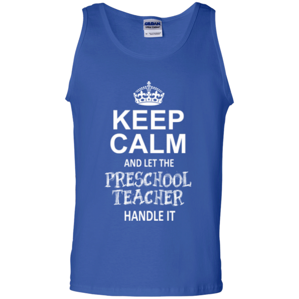 Keep Calm and Let The Preschool Teacher Handle it   100% Cotton Tank Top - TeachersLoungeShop - 4