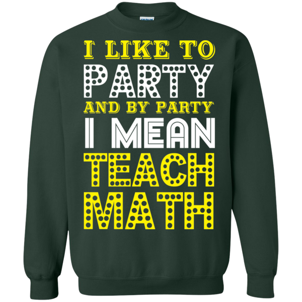 I Like to Party and by Party I mean Teach Math  Crewneck Pullover Sweatshirt  8 oz - TeachersLoungeShop - 5