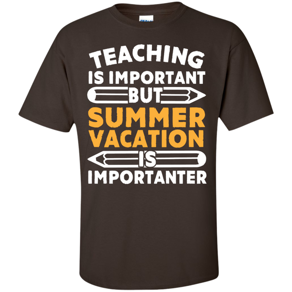 Teaching is important but Summer Vacation is importanter T-Shirt - TeachersLoungeShop - 3