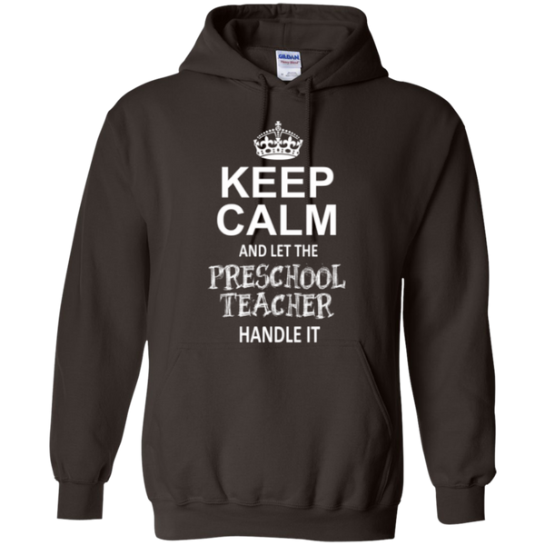 Keep Calm and Let The Preschool Teacher Handle it    Hoodie 8 oz - TeachersLoungeShop - 4