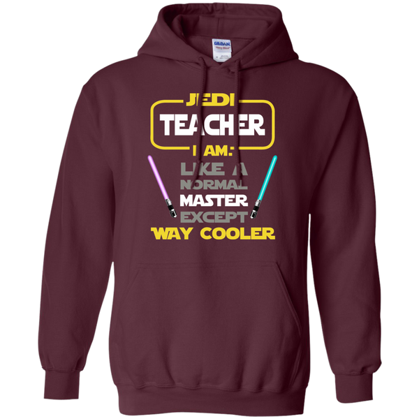Jedi Teacher I Am Like a Normal Master Except Way Cooler Pullover Hoodie 8 oz - TeachersLoungeShop - 7