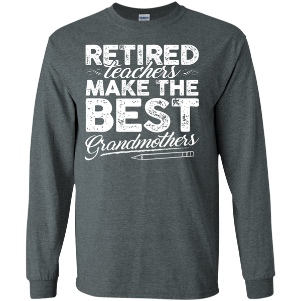 Retired Teachers make the best grandmothers LS Cotton Tshirt - TeachersLoungeShop - 3