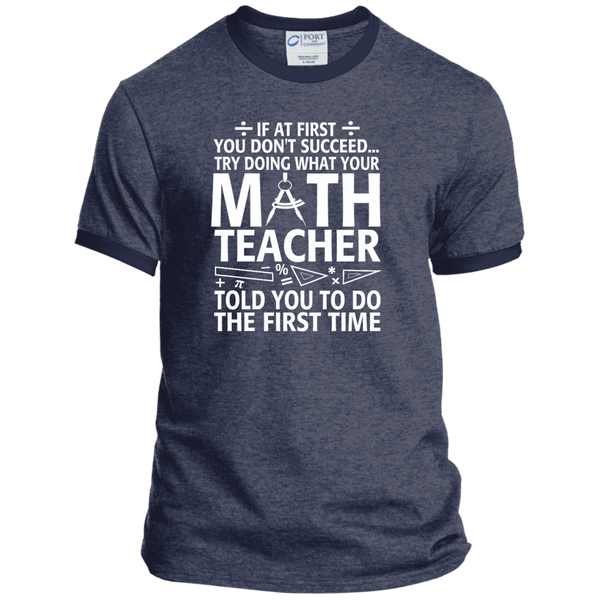 Try Doing What Your Math Teacher Told You To Do The First Time Ringer Tee - TeachersLoungeShop - 5