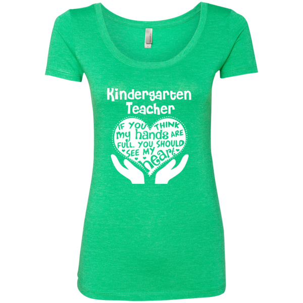Kindergarten Teacher If You Think My Hands Are Full You Should See My Heart Next Level Ladies Triblend Scoop - TeachersLoungeShop - 5