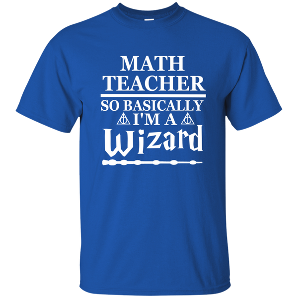 Math Teacher So Basically I'm a Wizard Cotton T-Shirt - TeachersLoungeShop - 9