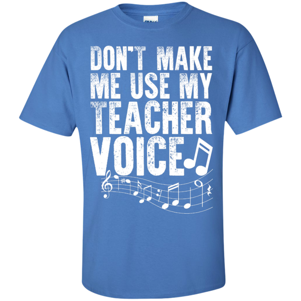 Dont Make Me use my Teacher Voice  T-Shirt - TeachersLoungeShop - 3