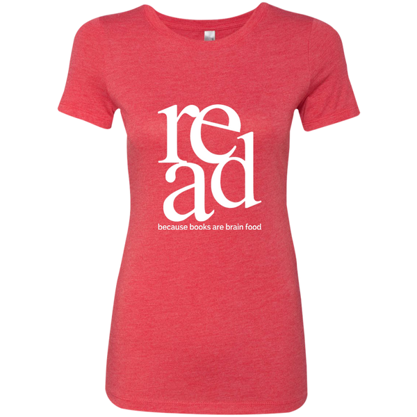 Read Because Books Are Brain Food Next Level Ladies Triblend T-Shirt - TeachersLoungeShop - 5