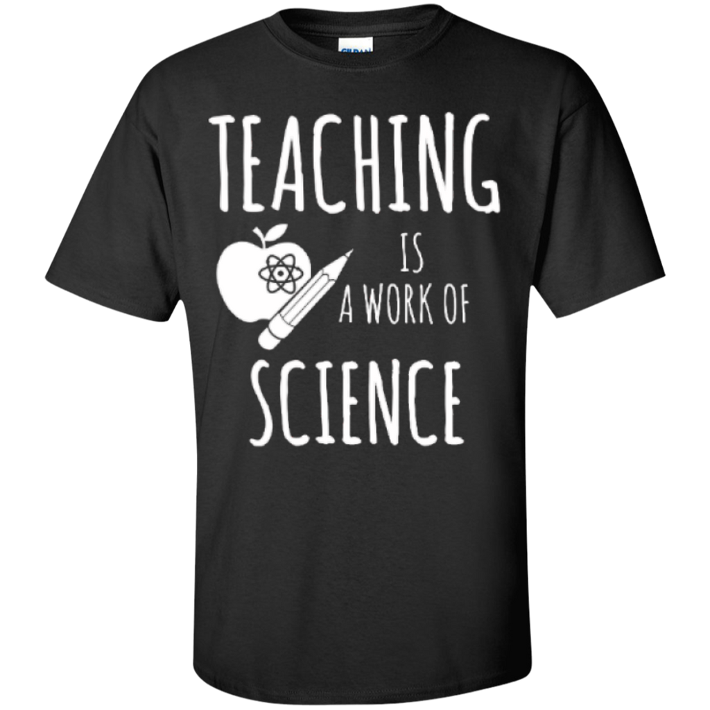 Teaching is a Work of Science Teacher T-shirt Hoodie - TeachersLoungeShop - 1