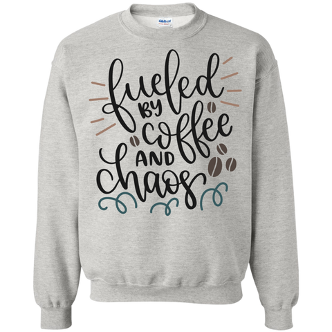 Fueled by coffee and chaos Sweatshirt