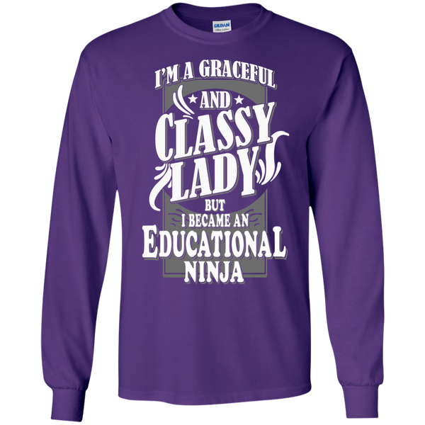 I'm a Graceful and Classy Lady but I became an Educational Ninja LS Ultra Cotton Tshirt - TeachersLoungeShop - 10
