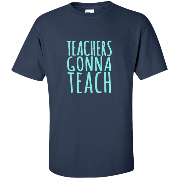 Teachers Gonna Teach Cotton T-Shirt - TeachersLoungeShop - 4