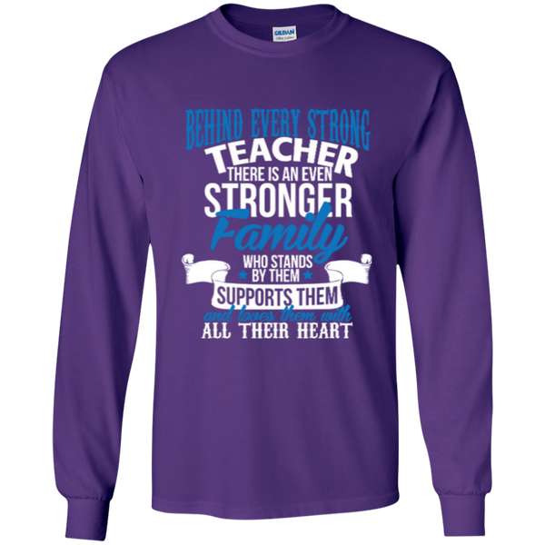 Behind Every Strong Teacher There Is An Even Stronger Family LS Ultra Cotton Tshirt - TeachersLoungeShop - 4