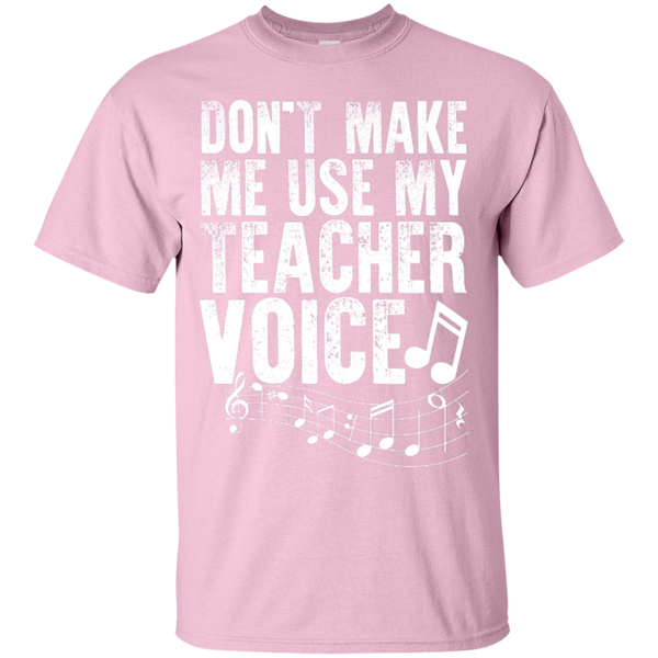 Dont Make Me use my Teacher Voice  T-Shirt - TeachersLoungeShop - 4
