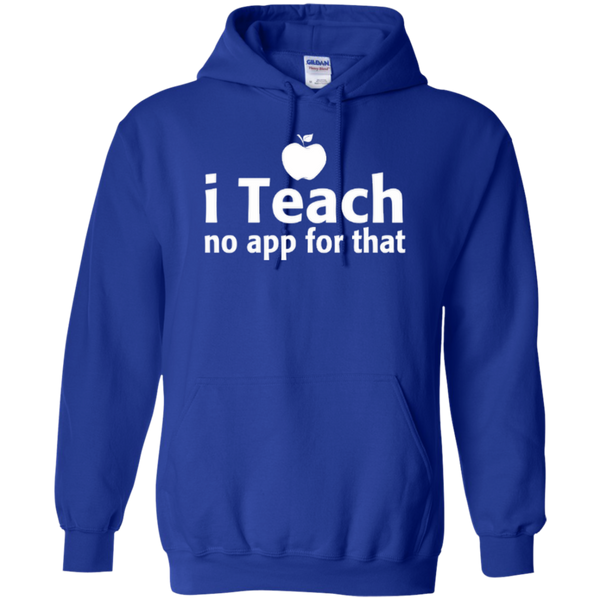 I Teach No App For That Teacher T-shirt Hoodie - TeachersLoungeShop - 11
