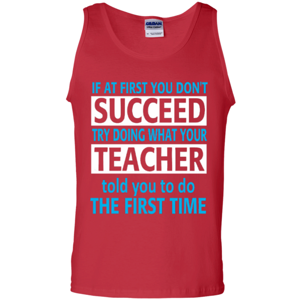 If at First you don't Succeed try doing what your Teacher told you to do the First Time  100% Cotton Tank Top - TeachersLoungeShop - 3