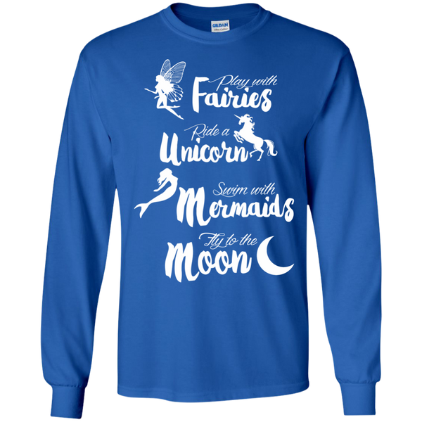 Play with Fairies Ride a Unicorn Swim with Mermaids Fly to the Moon LS Ultra Cotton Tshirt - TeachersLoungeShop - 10