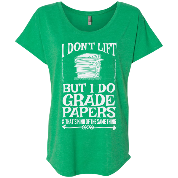 I Dont Lift But I Do Grade Papers    Level Ladies Triblend Dolman Sleeve - TeachersLoungeShop - 9