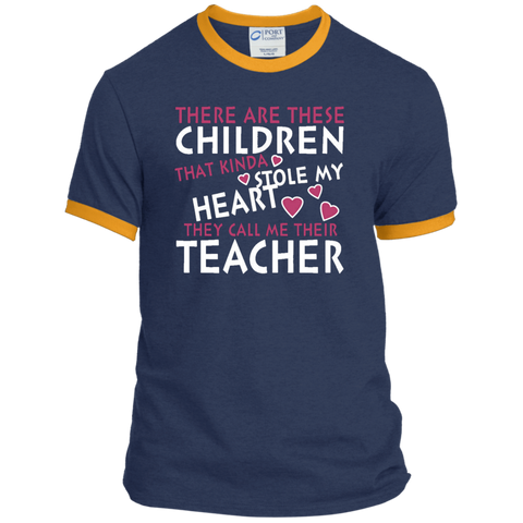 There are these Children that Kinda Stole My Heart They call Me Their Teacher Ringer Tee - TeachersLoungeShop - 1
