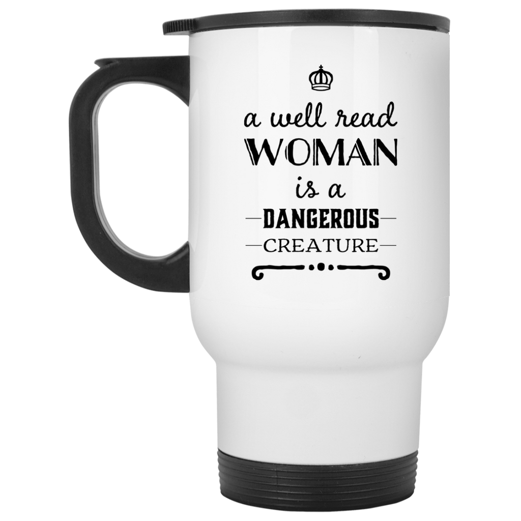 A well read woman is a dangerous Creature White Travel Mug