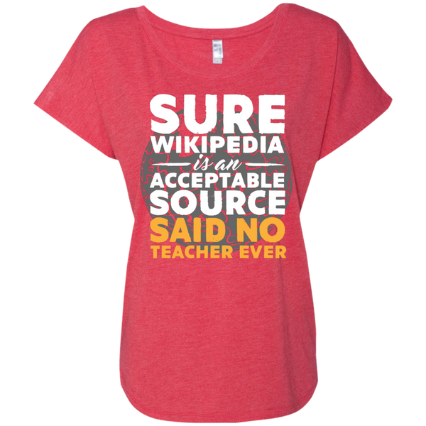 Sure Wikipedia is an Acceptable Source Said NO Teacher Ever next Level Ladies Triblend Dolman Sleeve - TeachersLoungeShop - 7