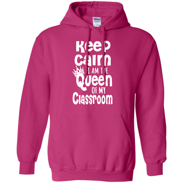 Keep Calm I am the Queen of My Classroom Pullover Hoodie 8 oz - TeachersLoungeShop - 6
