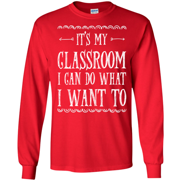 It's My Classroom I can do what i want to LS Ultra Cotton Tshirt - TeachersLoungeShop - 6