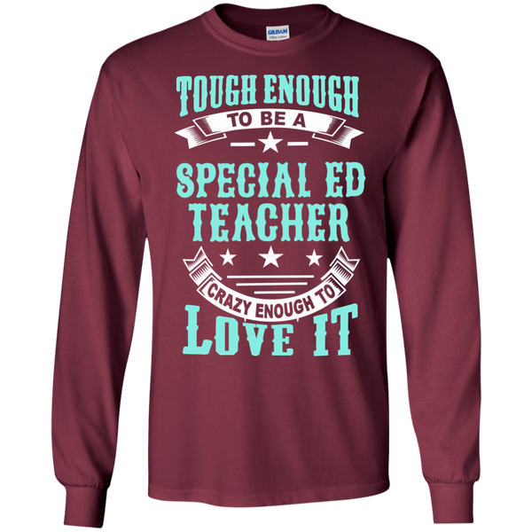 Tough Enough to be a Special Ed Teacher Crazy Enough to Love It LS Ultra Cotton Tshirt - TeachersLoungeShop - 8