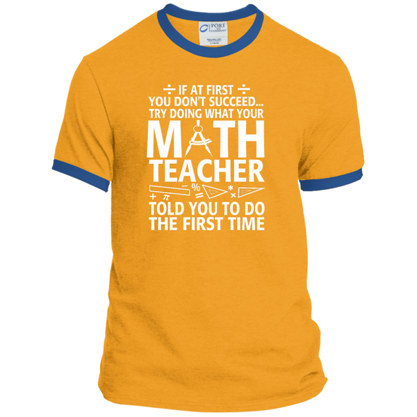 Try Doing What Your Math Teacher Told You To Do The First Time Ringer Tee - TeachersLoungeShop - 4