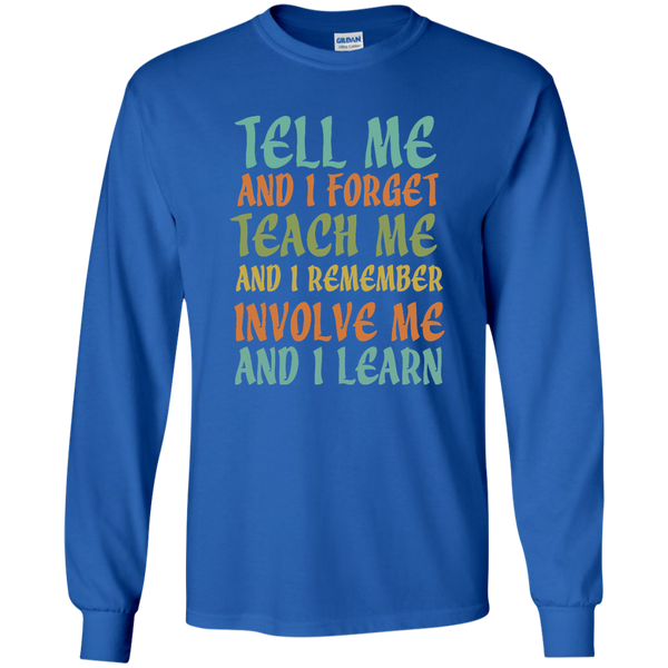 Tell Me and I Forget Teach Me and I Remember Involve Me and I Learn LS Ultra Cotton Tshirt - TeachersLoungeShop - 7