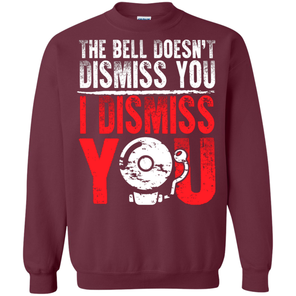 The Bell Doesn't Dismiss you I dismiss you Pullover Sweatshirt  8 oz - TeachersLoungeShop - 3