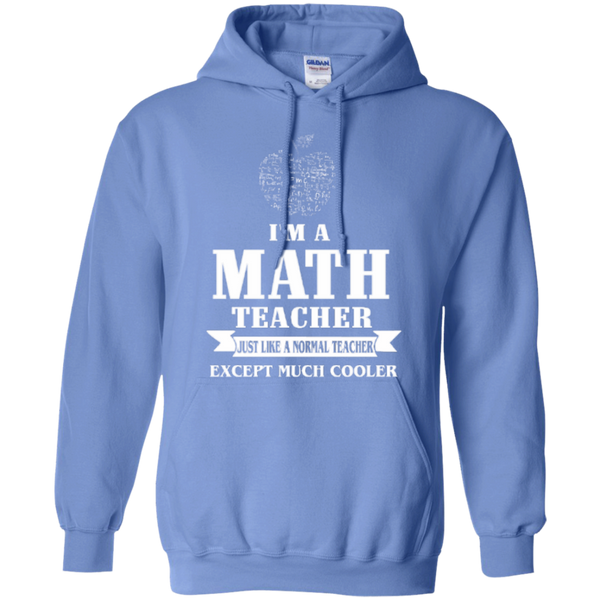 I am a Math Teacher just like a Normal Teacher Except Much Cooler Teacher T-shirt Hoodie - TeachersLoungeShop - 9