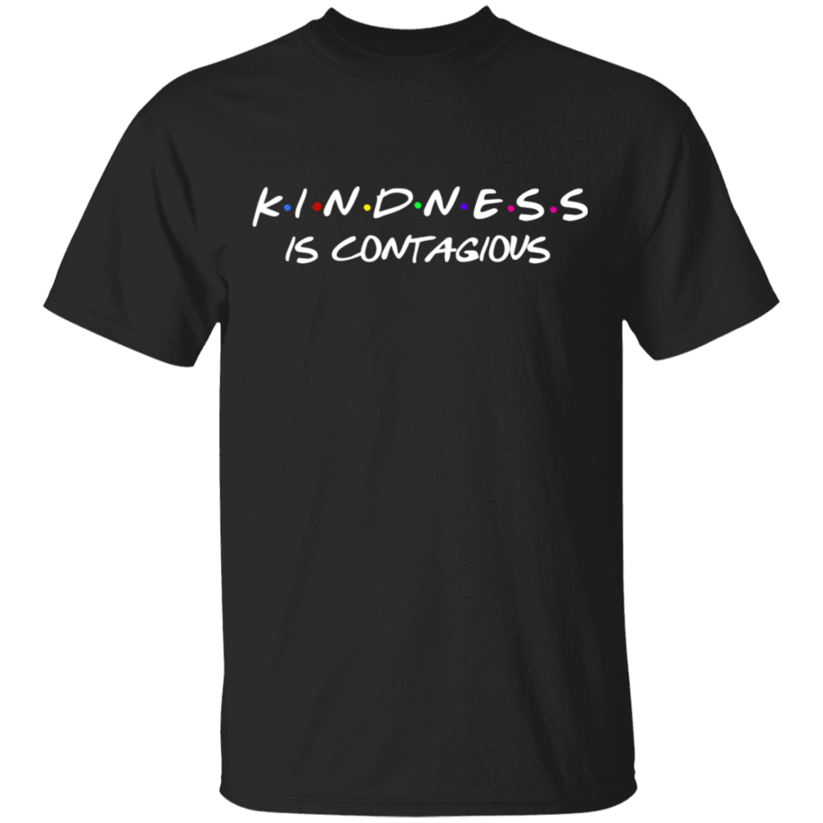 Kindness is contagious .  T-Shirt