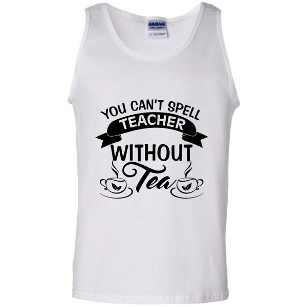 You Can't Spell Teacher without Tea  100% Cotton Tank Top - TeachersLoungeShop - 3