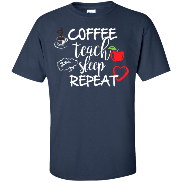 Coffee Teach Sleep Repeat  T-Shirt - TeachersLoungeShop - 10