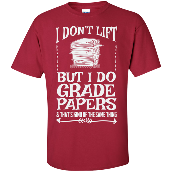 I Dont Lift But I Do Grade Papers  Cotton T-Shirt - TeachersLoungeShop - 8
