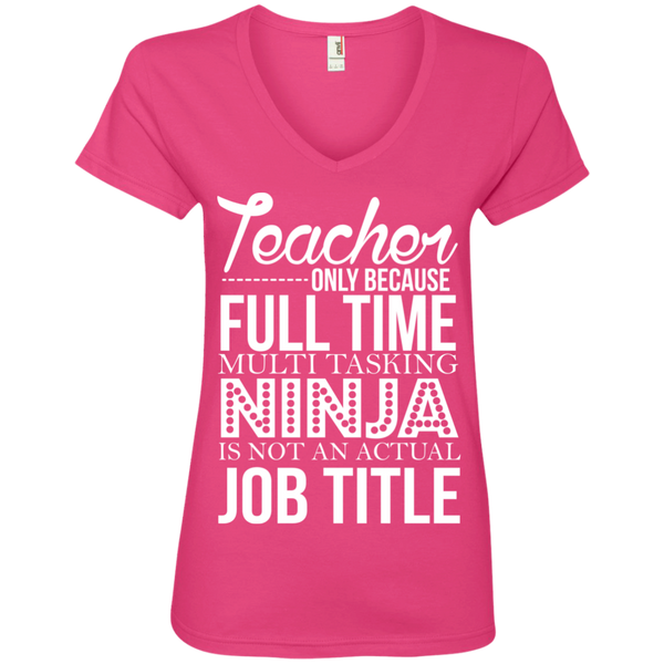 Teacher only Because Full Time Multi Tasking Ninja is not an actual Job Title V-Neck Tee - TeachersLoungeShop - 2