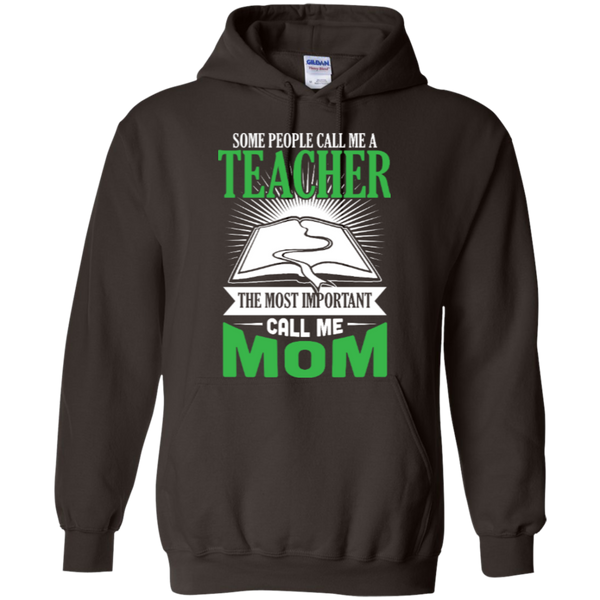 Some people call me a Teacher the most important call me MOM Hoodie - TeachersLoungeShop - 4