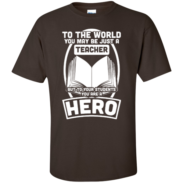 To The World You may be just A Teacher but to your students you are a Hero  T-Shirt - TeachersLoungeShop - 2