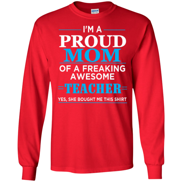 I'm a Proud Mom of a Freaking Awesome Teacher LS Ultra Cotton Tshirt - TeachersLoungeShop - 7