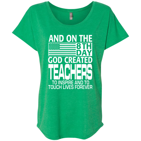 And on the 8th Day God Created Teachers to Inspire and to Touch Lives Forever Next Level Ladies Triblend Dolman Sleeve - TeachersLoungeShop - 9