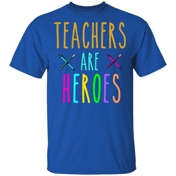 Teachers are heroes . T-Shirt