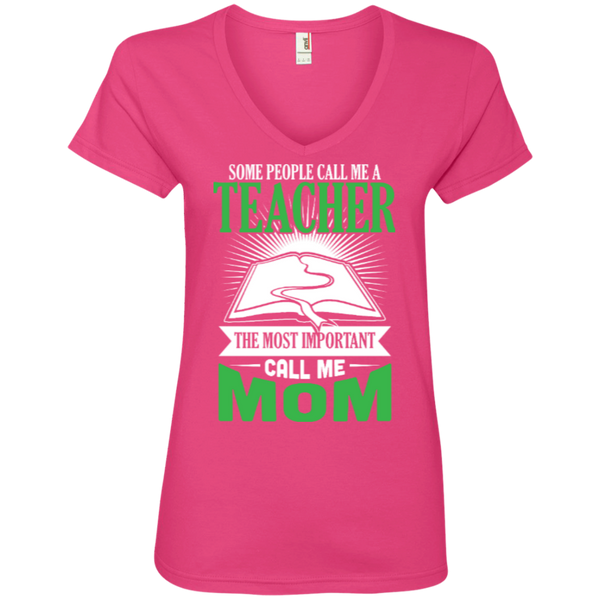 Some people call me a Teacher the most important call me MOM  Ladies  V-Neck Tee - TeachersLoungeShop - 4