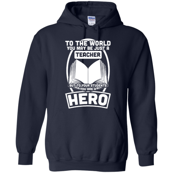 To The World You may be just A Teacher but to your students you are a Hero  Hoodie 8 oz - TeachersLoungeShop - 2