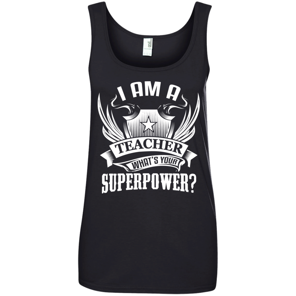 I am a Teacher what's your Superpower  Ladies' 100% Ringspun Cotton Tank Top - TeachersLoungeShop - 1