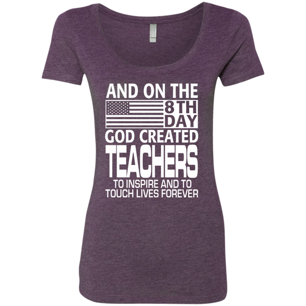 And on the 8th Day God Created Teachers to Inspire and to Touch Lives Forever Next Level Ladies Triblend Scoop - TeachersLoungeShop - 4