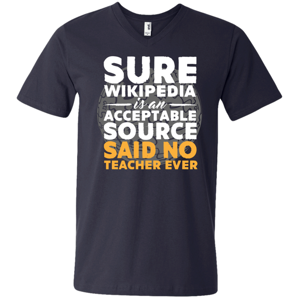 Sure Wikipedia is an acceptable source said NO Teacher ever Printed V-Neck T - TeachersLoungeShop - 2