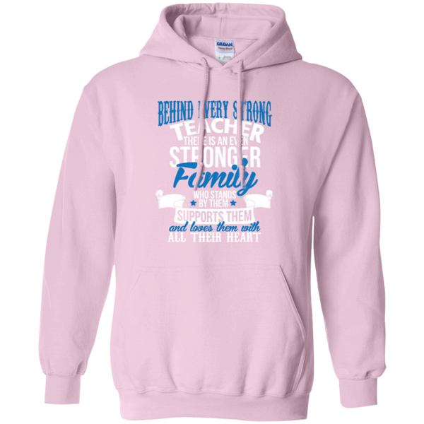 Behind Every Strong Teacher There Is An Even Stronger Family Pullover Hoodie 8 oz - TeachersLoungeShop - 9